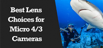 Wetpixel Live: Lens Choices for Micro 4/3 cameras Photo
